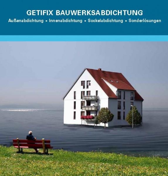 BAUWERKSABDICHTUNG - professionell gegen Feuchtigkeit (Beratung über Getifix Fachbetriebe)